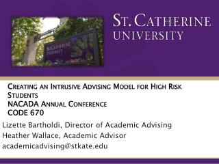Creating an Intrusive Advising Model for High Risk Students NACADA Annual Conference  CODE 670