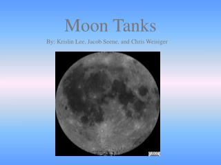 Moon Tanks