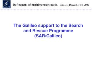 The Galileo support to the Search and Rescue Programme (SAR/Galileo)