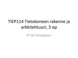 TIEP114 Tietokoneen rakenne ja arkkitehtuuri, 3 op