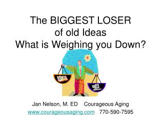 The BIGGEST LOSER of old Ideas What is Weighing you Down?