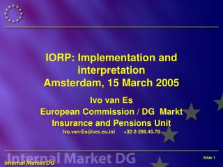 IORP: Implementation and interpretation Amsterdam, 15 March 2005