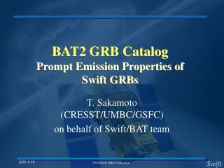 BAT2 GRB Catalog Prompt Emission Properties of Swift GRBs