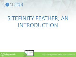 SITEFINITY FEATHER, AN INTRODUCTION