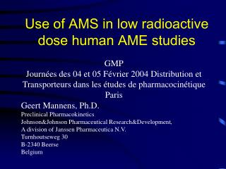 Use of AMS in low radioactive dose human AME studies