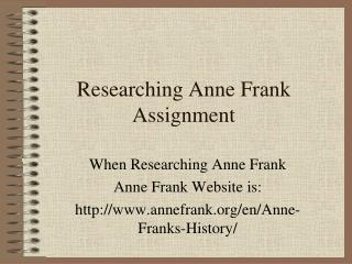 Researching Anne Frank Assignment