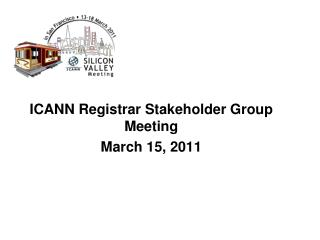 ICANN Registrar Stakeholder Group Meeting March 15, 2011