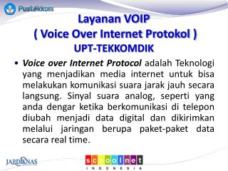 Layanan VOIP ( Voice Over Internet Protokol ) UPT-TEKKOMDIK