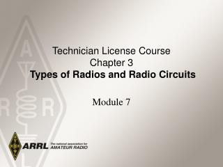 Technician License Course Chapter 3   Types of Radios and Radio Circuits