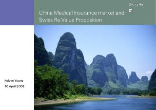 China Medical Insurance market and Swiss Re Value Proposition