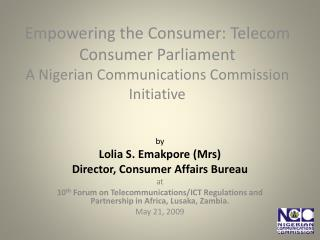 by  Lolia S. Emakpore (Mrs) Director, Consumer Affairs Bureau at