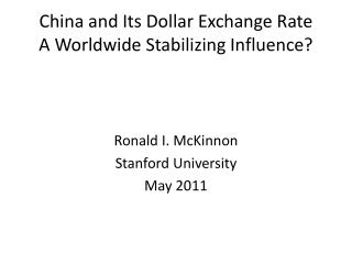 China and Its Dollar Exchange Rate A Worldwide Stabilizing Influence?