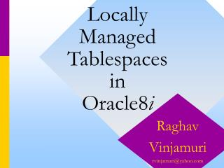 Locally Managed  Tablespaces in Oracle8 i