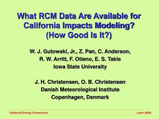What RCM Data Are Available for California Impacts Modeling? (How Good Is It?)