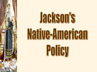 Jackson's Native-American Policy