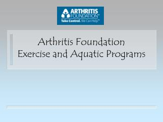 Arthritis Foundation        Exercise and Aquatic Programs