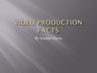 Video production facts
