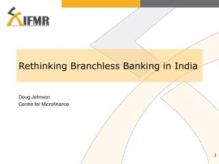Rethinking Branchless Banking in India