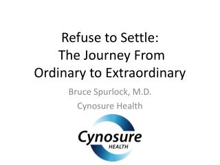 Refuse to Settle: The Journey From Ordinary to Extraordinary
