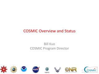 COSMIC Overview and Status