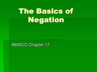 The Basics of Negation