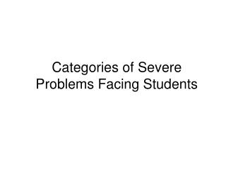 Categories of Severe Problems Facing Students