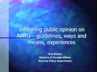 Informing public opinion on NATO – guidelines, ways and means, experiences