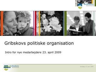 Gribskovs politiske organisation