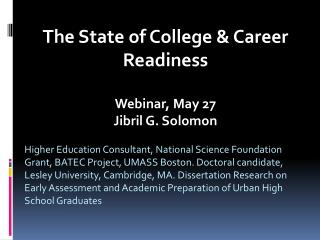The State of College & Career Readiness Webinar, May 27 Jibril G. Solomon