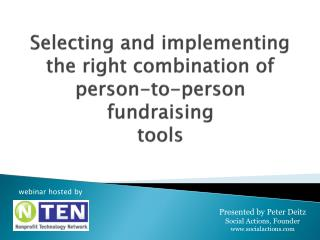 Selecting and implementing the right combination of  person-to-person  fundraising  tools