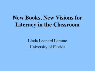 New Books, New Visions for Literacy in the Classroom