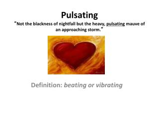 Definition:  beating or vibrating