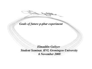 Goals of future p-pbar experiment