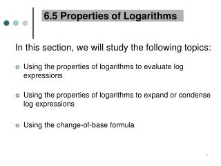 6.5 Properties of Logarithms