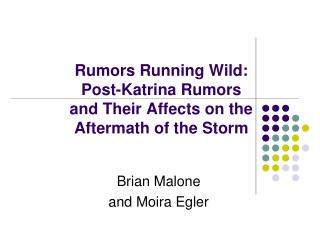 Rumors Running Wild: Post-Katrina Rumors and Their Affects on the Aftermath of the Storm