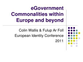 eGovernment Commonalities within Europe and beyond