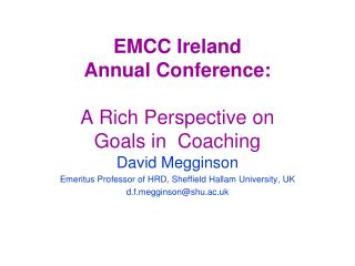 EMCC Ireland  Annual Conference: A Rich Perspective on  Goals in  Coaching