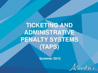 TICKETING AND ADMINISTRATIVE PENALTY SYSTEMS (TAPS)