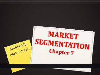 MARKET SEGMENTATION Chapter 7