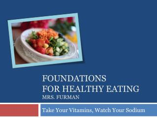 Foundations for healthy eating mrs. Furman