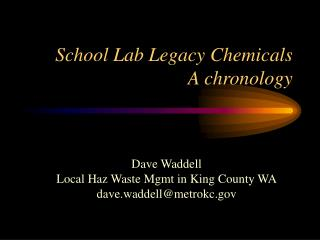 School Lab Legacy Chemicals A chronology