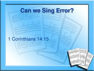 Can we Sing Error?