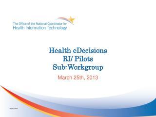 Health eDecisions RI/ Pilots Sub-Workgroup