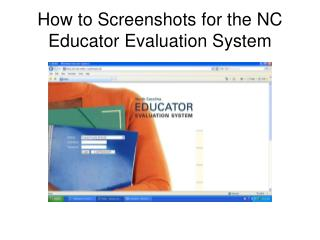 How to Screenshots for the NC Educator Evaluation System