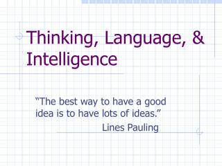 Thinking, Language, & Intelligence