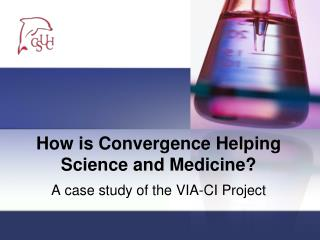 How is Convergence Helping Science and Medicine?