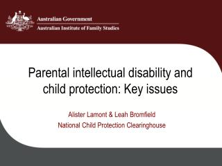 Parental intellectual disability and  child protection: Key issues