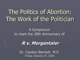 The Politics of Abortion: The Work of the Politician