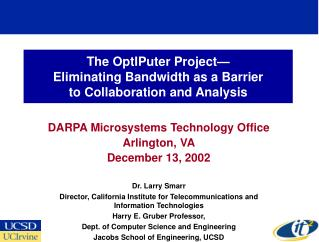 The OptIPuter Project— Eliminating Bandwidth as a Barrier to Collaboration and Analysis