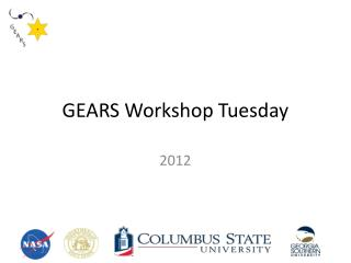 GEARS Workshop Tuesday